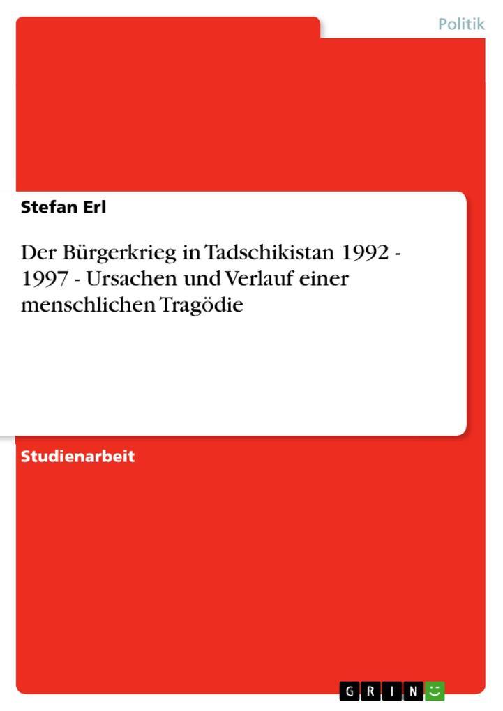 Der Bürgerkrieg in Tadschikistan 1992 - 1997 - Ursachen und Verlauf einer menschlichen Tragödie als Buch (kartoniert)