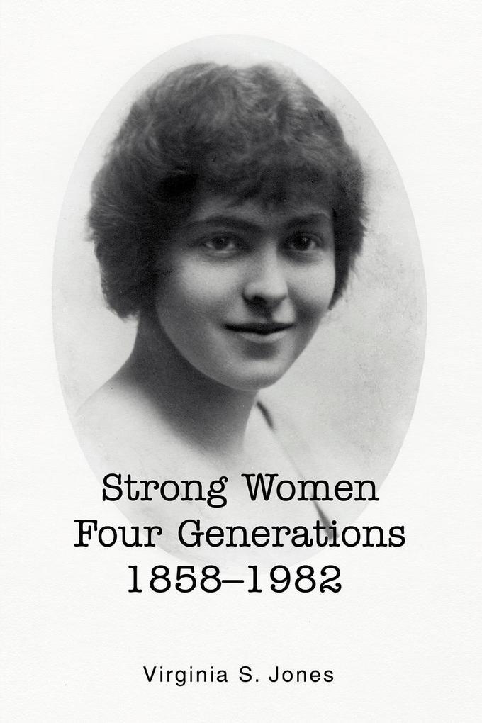 Strong Women Four Generations 1858-1982 als Taschenbuch