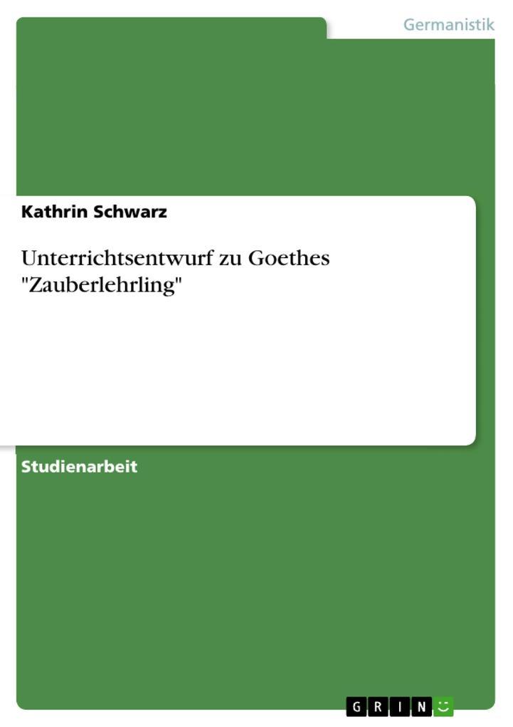 """Unterrichtsentwurf zu Goethes """"Zauberlehrling"""" als Buch (kartoniert)"""