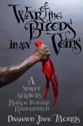 War of the Bloods in My Veins: A Street Soldier's March Toward Redemption als Buch (gebunden)