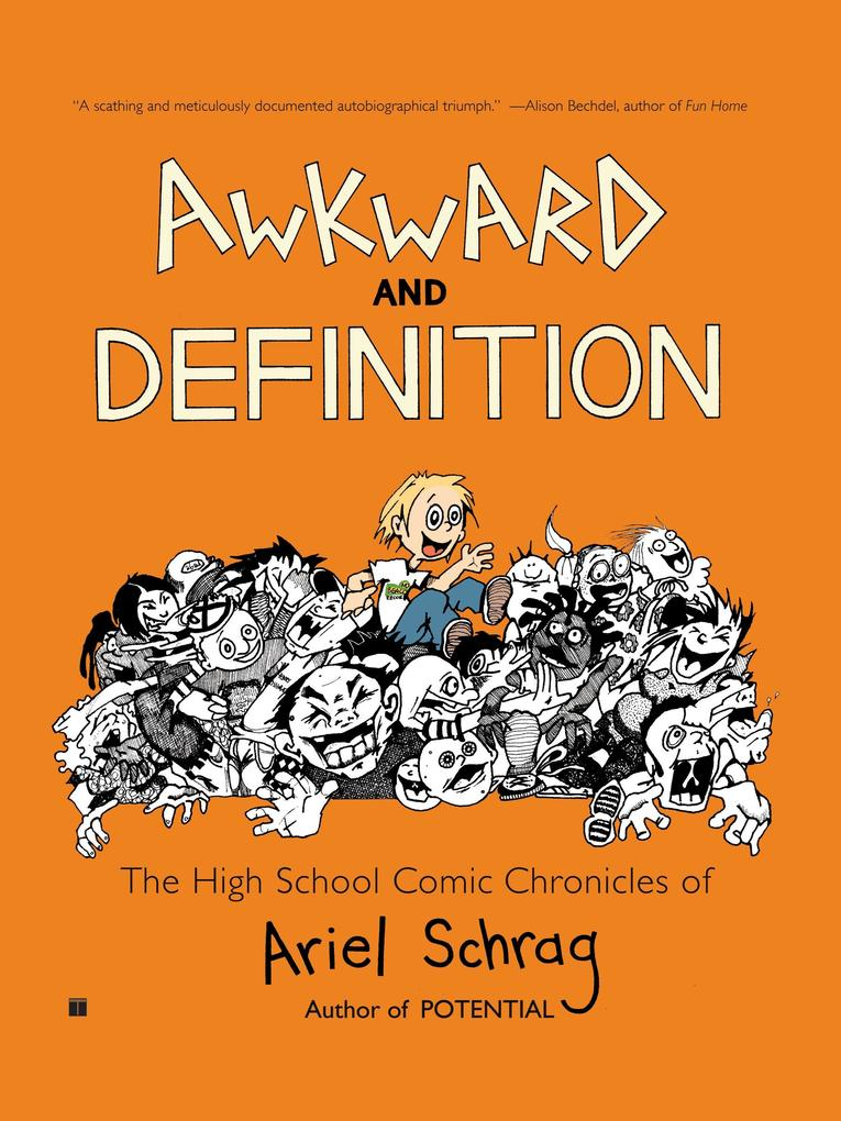 Awkward and Definition: The High School Comic Chronicles of Ariel Schrag als Buch (kartoniert)