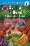 Spring Is Here!: A Story about Seeds