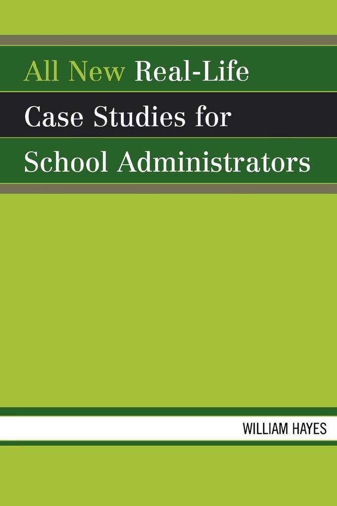 All New Real-Life Case Studies for School Administrators als Taschenbuch