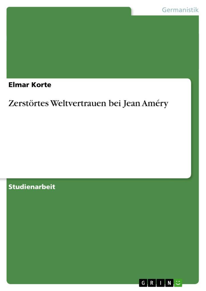Zerstörtes Weltvertrauen bei Jean Améry als Taschenbuch