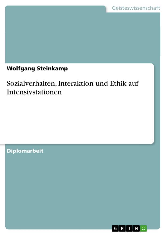 Sozialverhalten, Interaktion und Ethik auf Intensivstationen als Taschenbuch