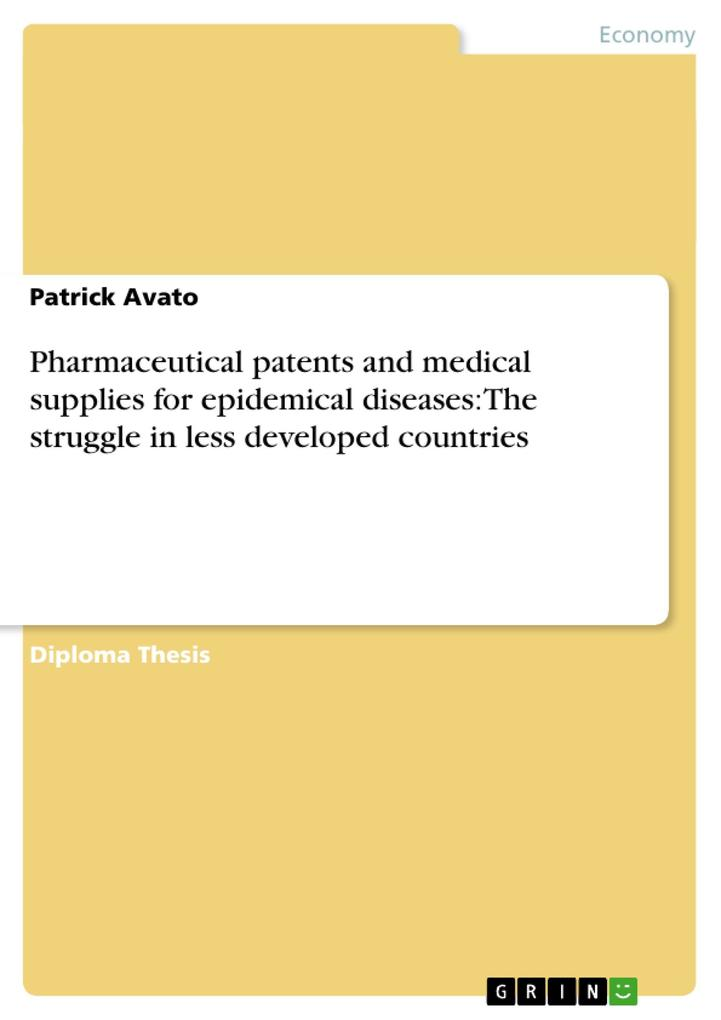 Pharmaceutical patents and medical supplies for epidemical diseases: The struggle in less developed als Taschenbuch