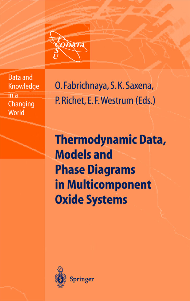 Thermodynamic Data, Models, and Phase Diagrams in Multicomponent Oxide Systems als Buch (gebunden)