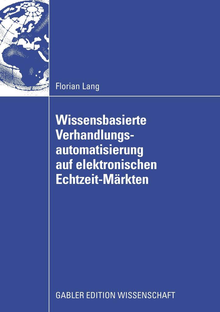 Wissensbasierte Verhandlungsautomatisierung auf elektronischen Echtzeit-Märkten als Buch (kartoniert)