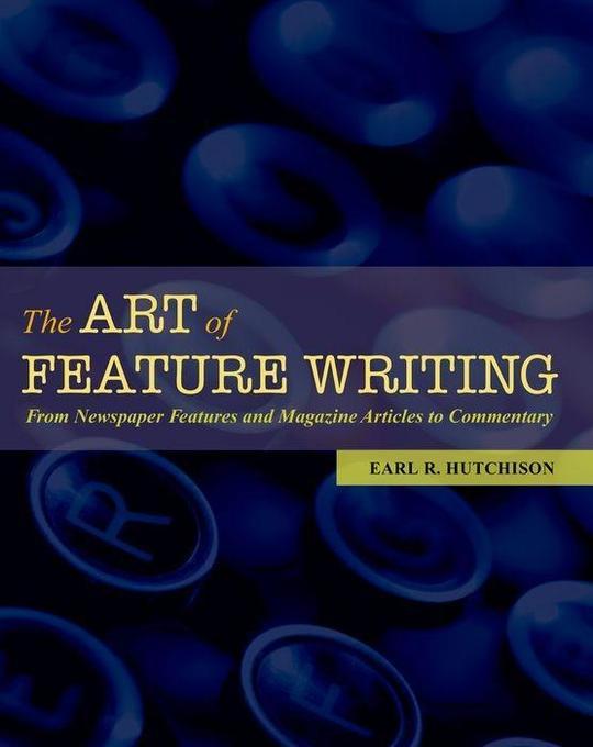 The Art of Feature Writing als Taschenbuch