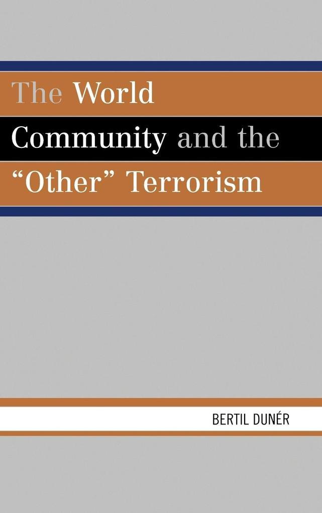 The World Community and the 'Other' Terrorism als Buch (gebunden)