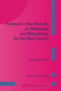 Perelman's New Rhetoric as Philosophy and Methodology for the Next Century