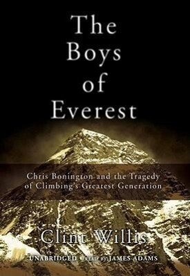 The Boys of Everest: Chris Bonington and the Tragedy of Climbing's Greatest Generation als Hörbuch CD