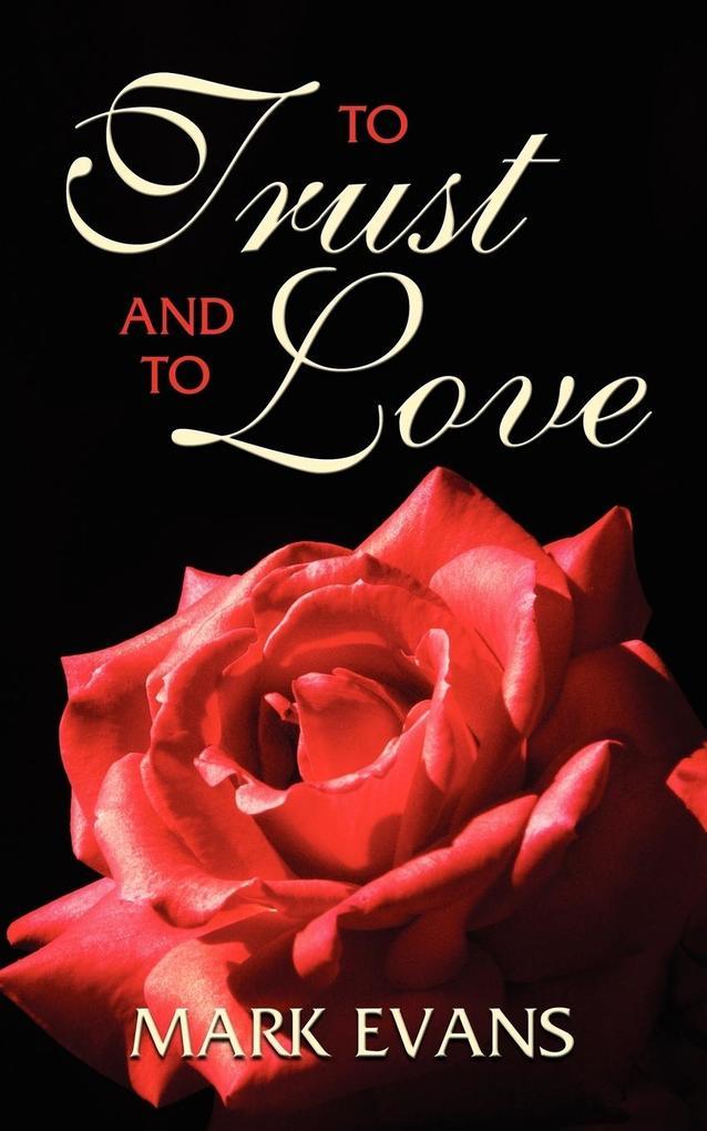 To Trust and to Love als Taschenbuch