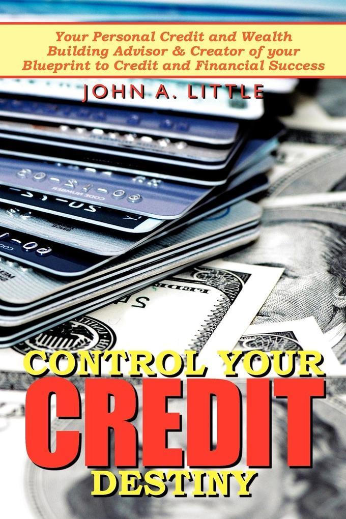 Control Your Credit Destiny als Taschenbuch