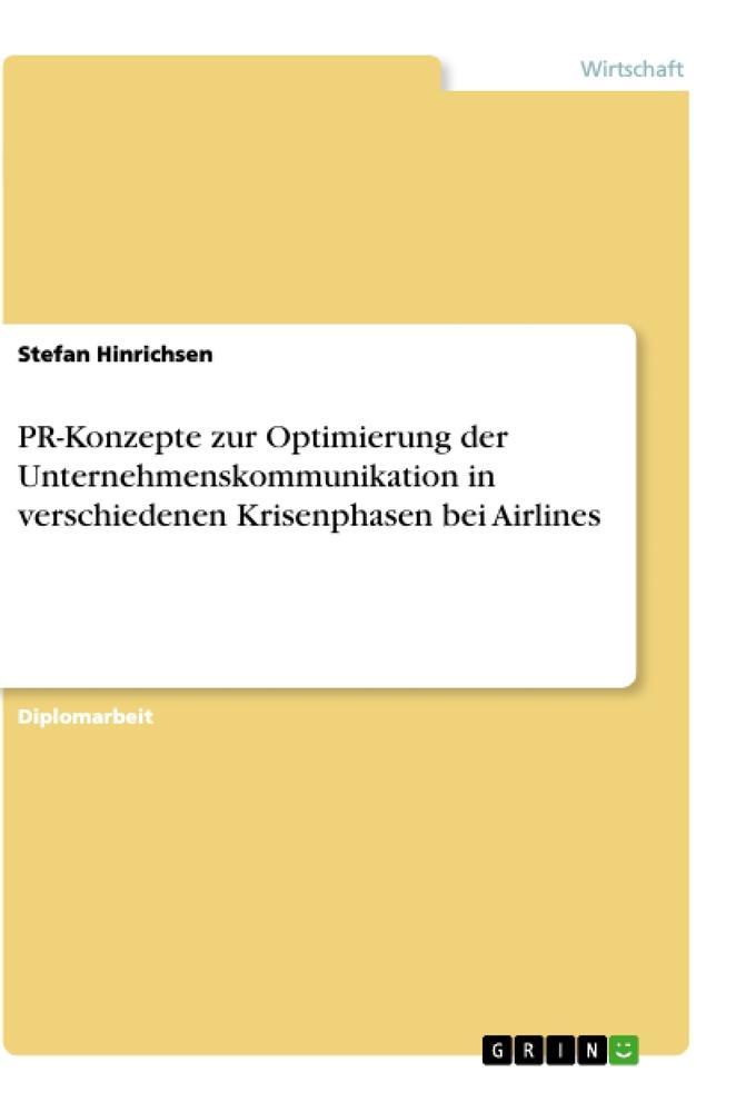 PR-Konzepte zur Optimierung der Unternehmenskommunikation in verschiedenen Krisenphasen bei Airlines als Buch (kartoniert)