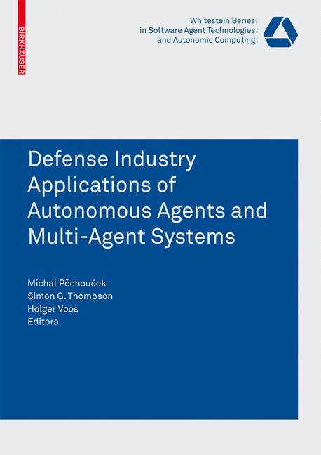 Defence Industry Applications of Autonomous Agents and Multi-Agent Systems als Buch (kartoniert)