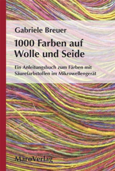 1000 Farben auf Wolle und Seide als Buch (gebunden)