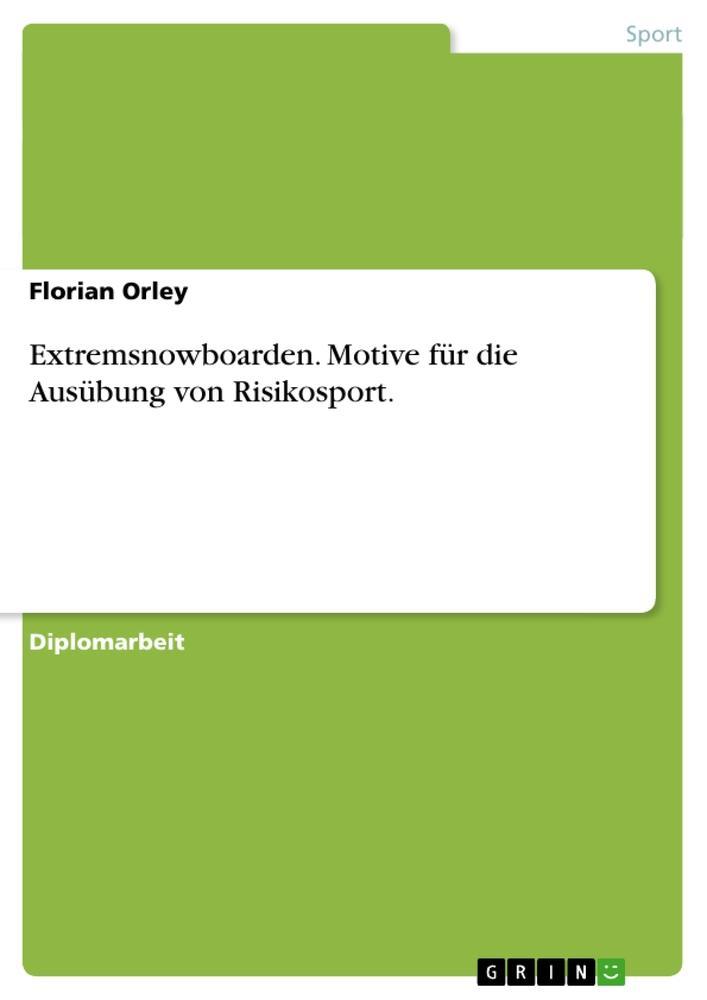 Extremsnowboarden. Motive für die Ausübung von Risikosport. als Buch (kartoniert)