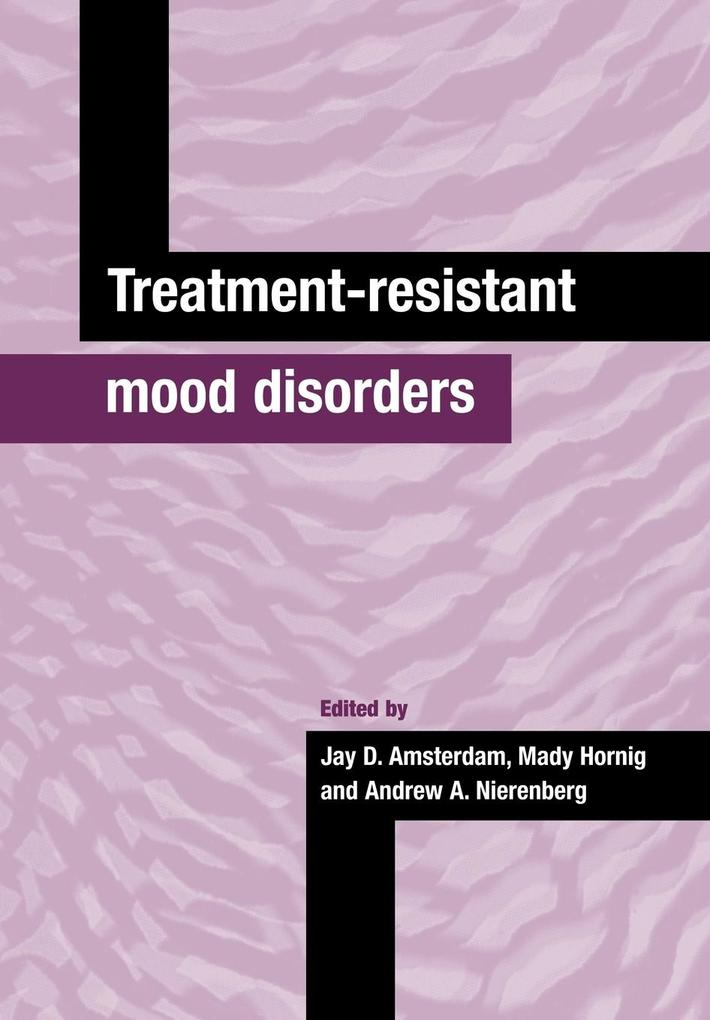 Treatment-Resistant Mood Disorders als Taschenbuch