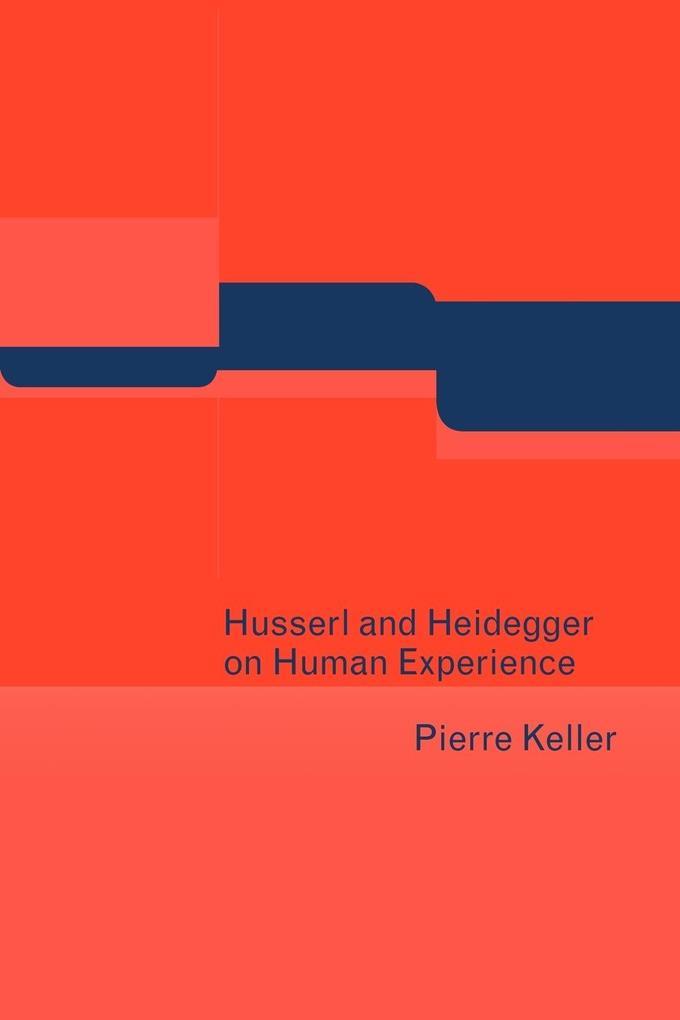 Husserl and Heidegger on Human Experience als Taschenbuch