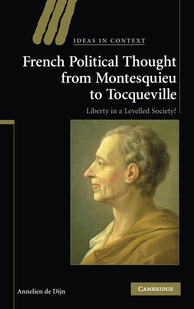 French Political Thought from Montesquieu to Tocqueville als Buch (gebunden)