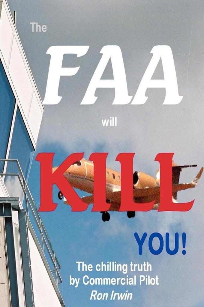 The FAA Will Kill You als Taschenbuch