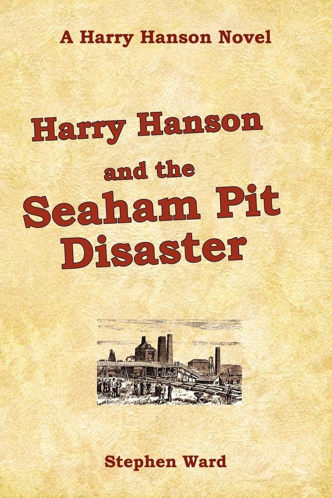 Harry Hanson and the Seaham Pit Disaster als Taschenbuch
