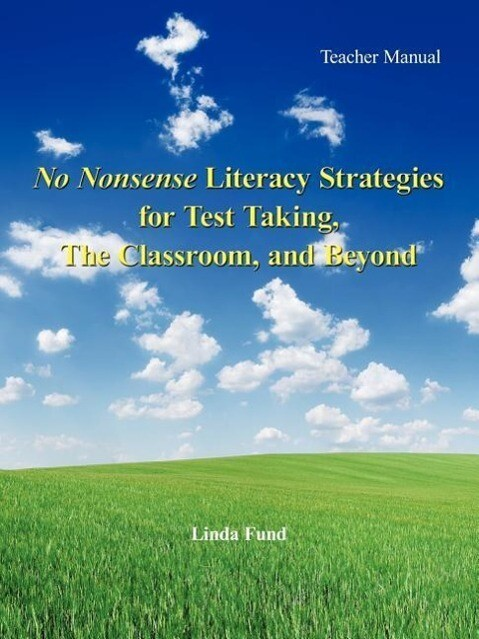 No Nonsense Literacy Strategies for Test Taking, The Classroom, and Beyond als Taschenbuch