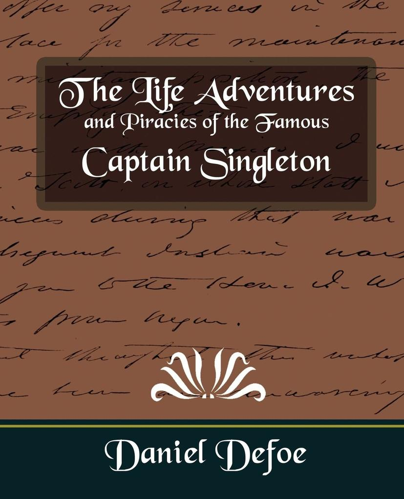 The Life Adventures and Piracies of the Famous Captain Singleton als Taschenbuch