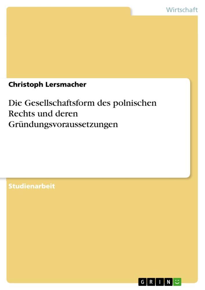 Die Gesellschaftsform des polnischen Rechts und deren Gründungsvoraussetzungen als Buch (kartoniert)