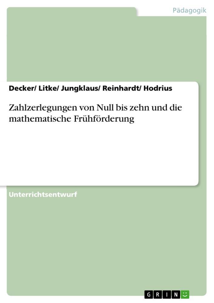Zahlzerlegungen von Null bis zehn und die mathematische Frühförderung als Buch (geheftet)