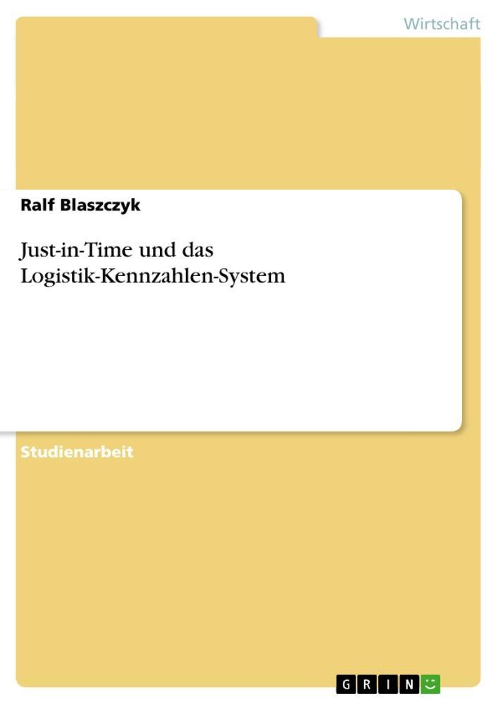 Just-in-Time und das Logistik-Kennzahlen-System als Buch (kartoniert)