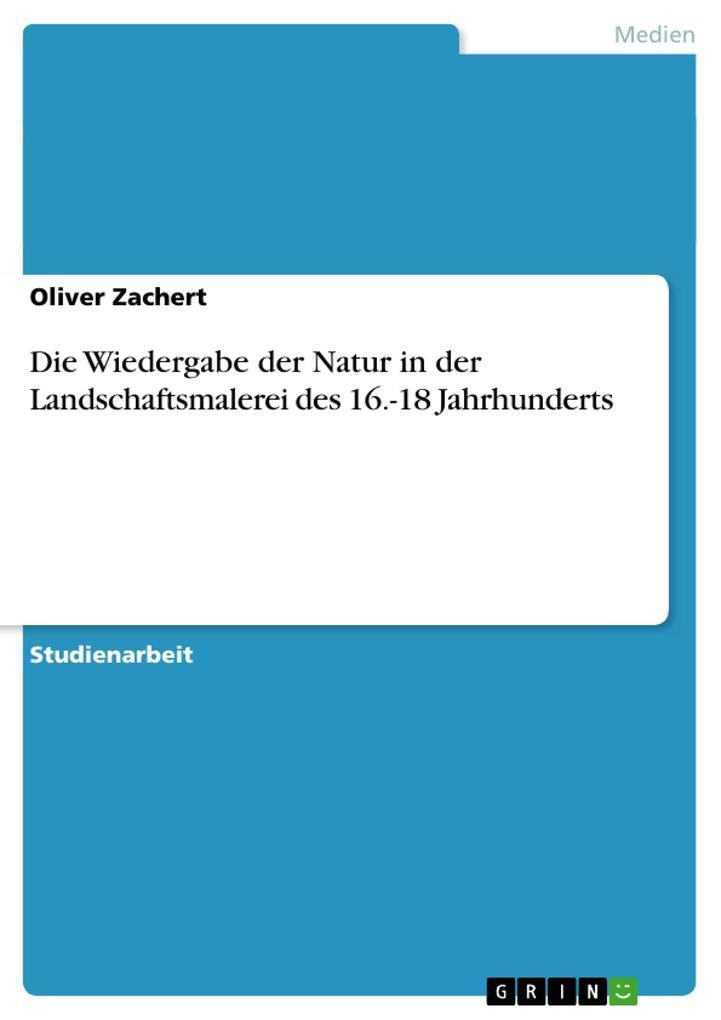 Die Wiedergabe der Natur in der Landschaftsmalerei des 16.-18 Jahrhunderts als Buch (kartoniert)