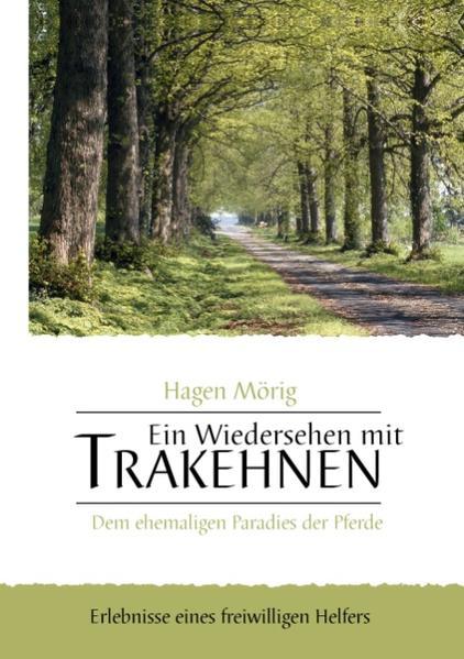 Ein Wiedersehen mit Trakehnen, dem ehemaligen Paradies der Pferde als Buch (kartoniert)