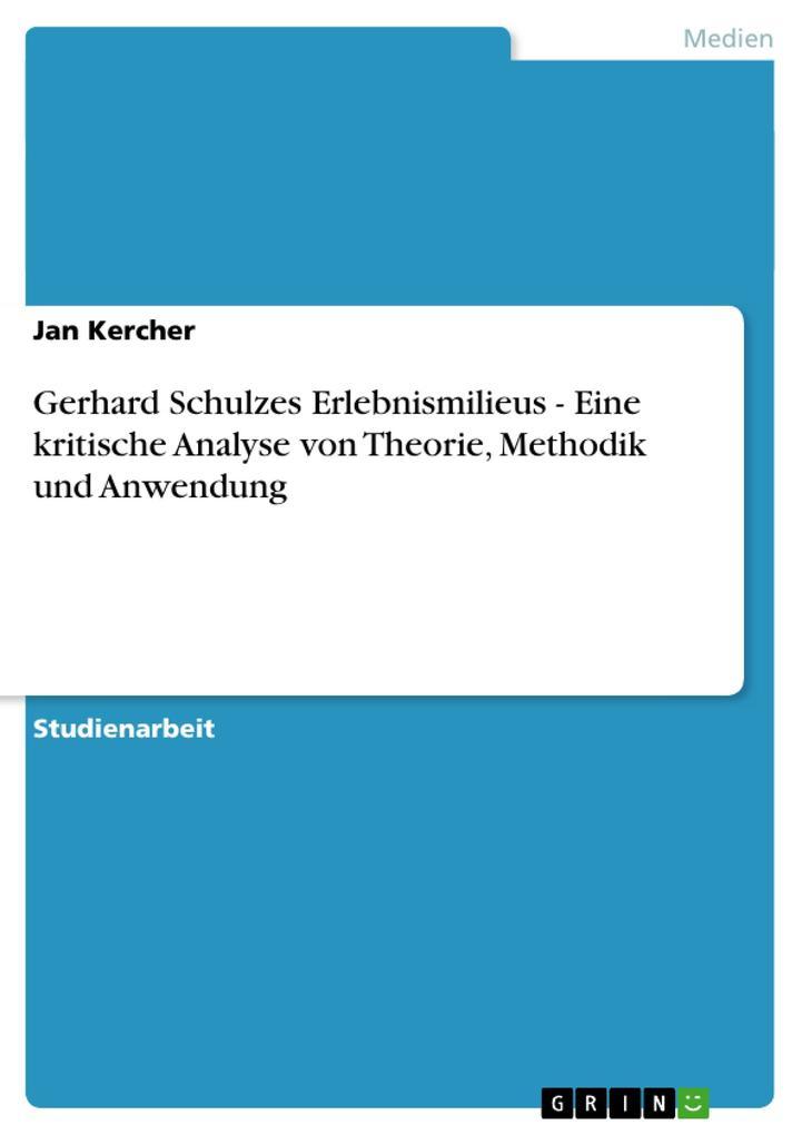 Gerhard Schulzes Erlebnismilieus - Eine kritische Analyse von Theorie, Methodik und Anwendung als Buch (kartoniert)
