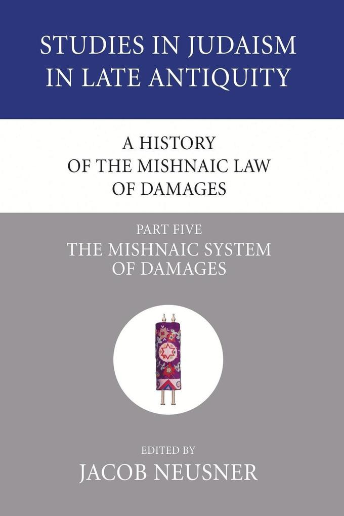 A History of the Mishnaic Law of Damages, Part 5 als Taschenbuch