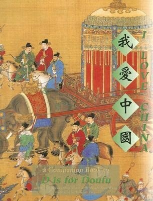 I Love China: A Companion Book to D Is for Doufu als Taschenbuch