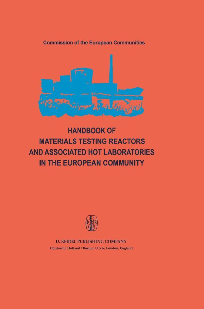 Handbook of Materials Testing Reactors and Associated Hot Laboratories in the European Community als Buch (gebunden)