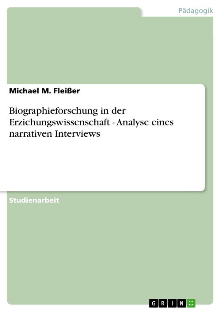 Biographieforschung in der Erziehungswissenschaft - Analyse eines narrativen Interviews als Buch (kartoniert)