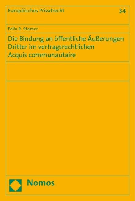 Die Bindung an öffentliche Äußerungen Dritter im vertragsrechtlichen Acquis communautaire als Buch (kartoniert)