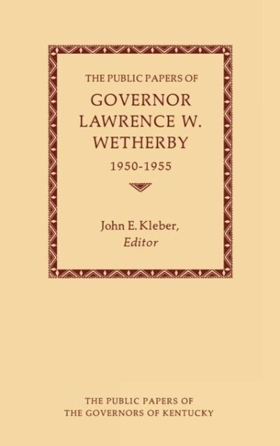 The Public Papers of Governor Lawrence W. Wetherby, 1950-1955 als Buch (gebunden)