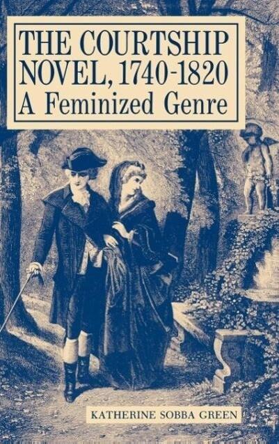 The Courtship Novel, 1740-1820 als Buch (gebunden)