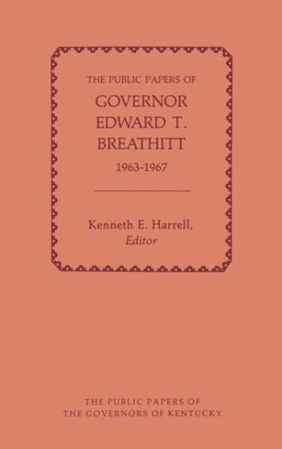 The Public Papers of Governor Edward T. Breathitt, 1963-1967 als Buch (gebunden)
