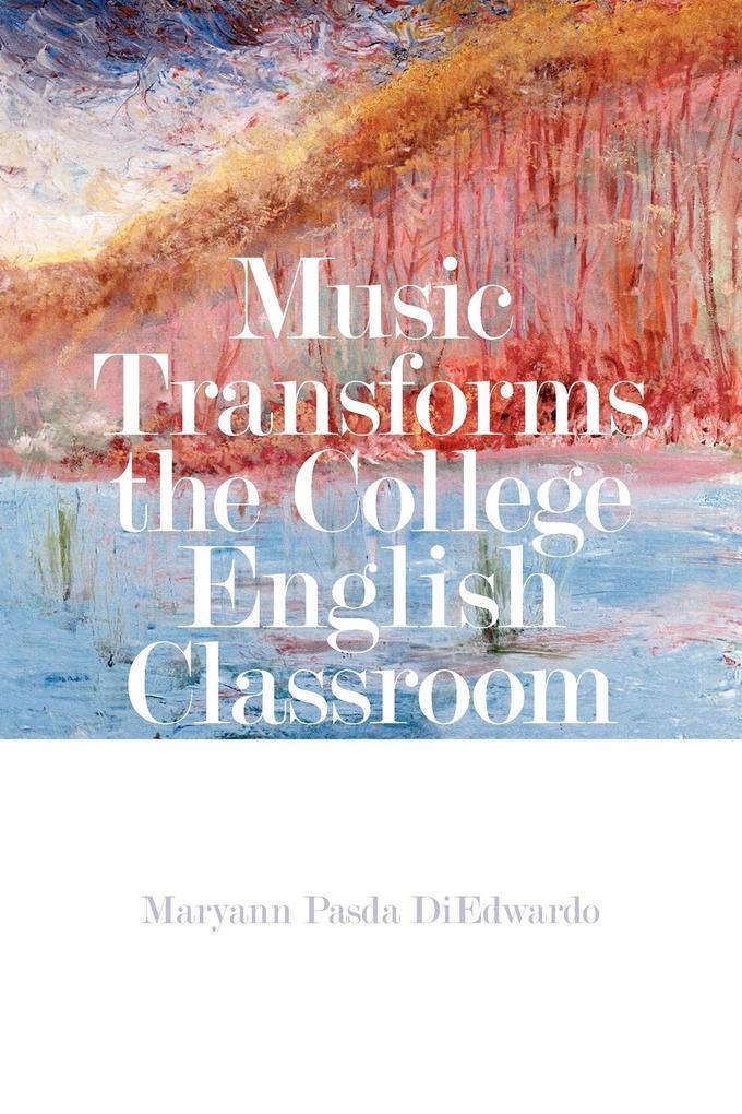 Music Transforms the College English Classroom als Taschenbuch