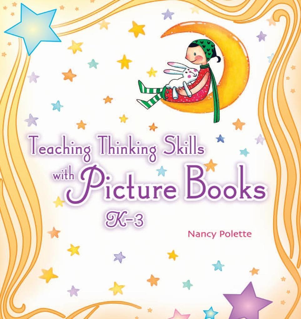 Teaching Thinking Skills with Picture Books, K-3 als Taschenbuch
