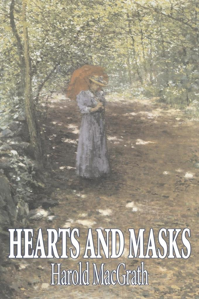 Hearts and Masks by Harold MacGrath, Fiction, Classics, Action & Adventure als Taschenbuch