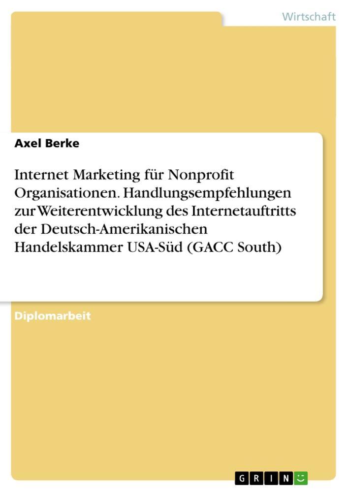 Internet Marketing für Nonprofit Organisationen. Handlungsempfehlungen zur Weiterentwicklung des Int als Buch (kartoniert)
