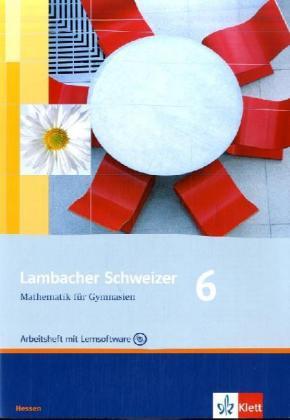 Lambacher Schweizer. 6. Schuljahr. Arbeitsheft plus Lösungsheft und Lernsoftware. Hessen als Buch (geheftet)