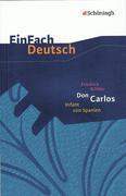 Don Carlos Infant von Spanien. EinFach Deutsch Textausgaben