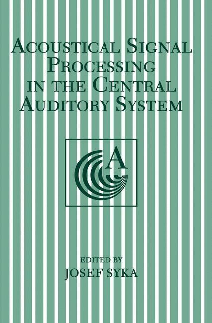 Acoustical Signal Processing in the Central Auditory System als Buch (gebunden)
